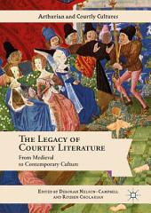 The Legacy of Courtly Literature: From Medieval to Contemporary Culture