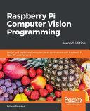 Raspberry Pi Computer Vision Programming  Second Edition PDF