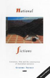 National Fictions: Literature, film and the construction of Australian narrative
