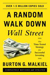 A Random Walk Down Wall Street The Time Tested Strategy For Successful Investing Eleventh Edition  Book PDF