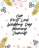 Our First Look Wedding Day Memory Journal