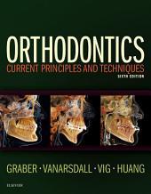Orthodontics - E-Book: Current Principles and Techniques, Edition 6