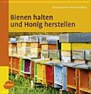 Bienen halten und Honig herstellen PDF