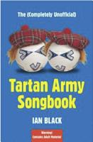 The  Completely Unofficial  Tartan Army Songbook PDF