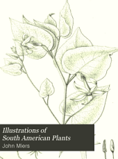 Illustrations of South American Plants: Volume 2
