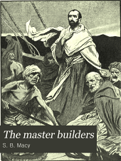 The Master Builders: Being the Story of the Acts of the Apostles Re-told to Children