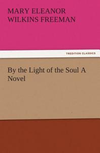 By the Light of the Soul A Novel PDF