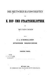 Die Deutschen Handschriften der K. Hof- und Staatsbibliothek zu Muenchen: nach J.A. Schmellers Kürzerem Verzeichniss, Band 2;Band 5