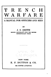 Trench Warfare: A Manual for Officers and Men