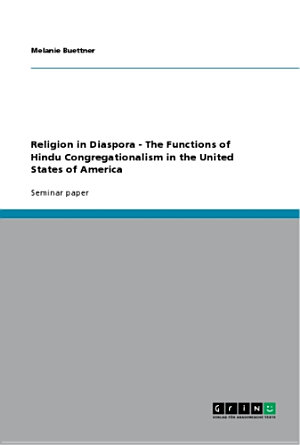 Religion in Diaspora   The Functions of Hindu Congregationalism in the United States of America PDF