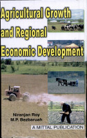 Agricultural Growth and Regional Economic Development  a Study of Barak Valley  PDF
