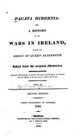 Pacata Hibernia: or, A history of the wars in Ireland during the reign of Elizabeth : taken from the original chronicles