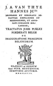 Tractatus juris publici foederati Belgii de inauguratione principum belgicorum