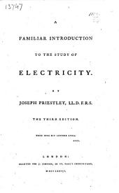 A familiar introduction to the study of electricity ... The third edition