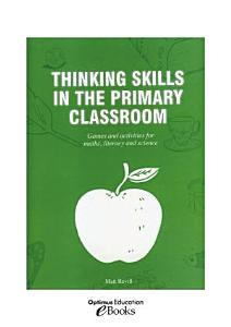 Thinking Skills in the Primary Classroom