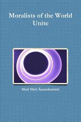 Moralists Of The World Unite Book PDF
