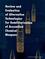 Review and Evaluation of Alternative Technologies for Demilitarization of Assembled Chemical Weapons