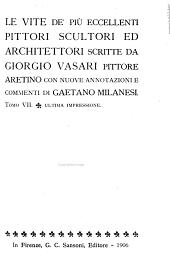 Le vite de' più eccellenti pittori, scultori ed architettori: Volume 7