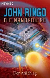 Die Nanokriege - Der Anschlag: Roman