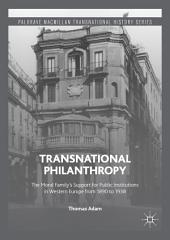 Transnational Philanthropy: The Mond Family's Support for Public Institutions in Western Europe from 1890 to 1938