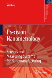 Precision Nanometrology: Sensors and Measuring Systems for Nanomanufacturing