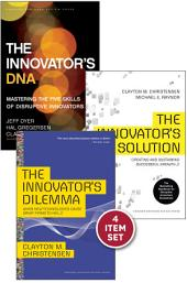 "Disruptive Innovation: The Christensen Collection (The Innovator's Dilemma, The Innovator's Solution, The Innovator's DNA, and Harvard Business Review article ""How Will You Measure Your Life?"") (4 Items)"