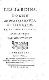 Les jardins: poëme en quatre chants, du Père Rapin; traduction nouvelle, avec le texte