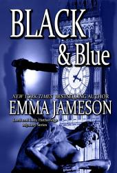 Black & Blue: Lord & Lady Hetheridge Mysteries #4