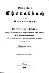 Evangelisches Choralbuch für den Männerchor: 108 vorzügliche Melodien des neuen Gesangbuchs für die evangelisch-lutherische Kirche in Bayern : für 4 Männerstimmen gesetzt