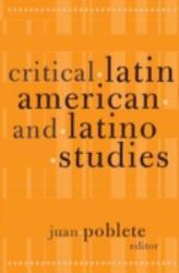 Critical Latin American and Latino Studies PDF