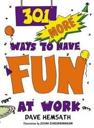 301 More Ways to Have Fun at Work PDF