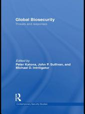 Global Biosecurity: Threats and Responses