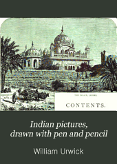 Indian Pictures, Drawn with Pen and Pencil