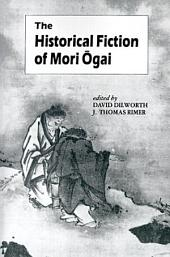 The Historical Fiction of Mori ÅOgai