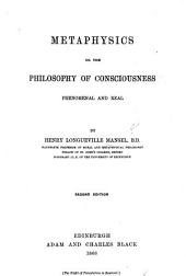 Metaphysics; or, the Philosophy of Consciousness phenomenal and real