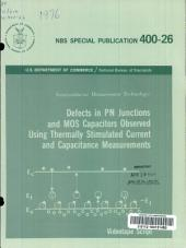 Defects in PN junctions and MOS capacitors observed using thermally stimulated current and capacitance measurements, videotape script