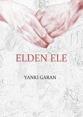 ELDEN ELE (Şiir Kitabı): Elden Ele, ilk adımı bu kitap olan bir toplumsal dayanışma projesidir