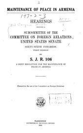 Maintenance of Peace in Armenia: Hearings Before a Subcommittee of the Committee on Foreign Relations, United States Senate, Sixty-sixth Congress, First Session, on S. J. R. 106 ...