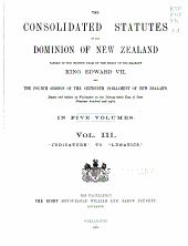 The consolidated statutes of the Dominion of New Zealand: passed in the eighth year of the reign of His Majesty King Edward VII, and the fourth session of the Sixteenth Parliament of New Zealand, begun and holden at Wellington on the twenty-ninth day of June, nineteen hundred and eight