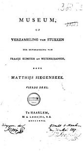 Museum, of Verzameling van stukken ter bevordering van fraaije kunsten en wetenschappen: Volume 4