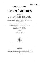Collection des mémoires relatifs à l'histoire de France, depuis l'avénement de Henri IV, jusqu'à la Paix de Paris, conclue en 1763: Œconomies royales / [par les secrétaires de Sully ... et al.]. T. 1-9, Volume6