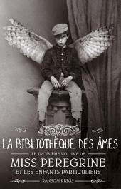 Miss Peregrine, Tome 03: La bibilothèque des âmes