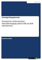Potential der elektronischen Datenübertragung mittels XML im B2B Laborbereich