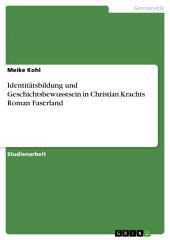 Identitätsbildung und Geschichtsbewusstsein in Christian Krachts Roman Faserland