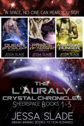 The L'Auraly Crystal Chronicles: Sheerspace Books 1-3: Science Fiction Romance Boxed Set