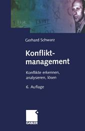 Konfliktmanagement: Konflikte erkennen, analysieren, lösen, Ausgabe 6