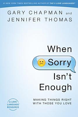 When Sorry Isn t Enough