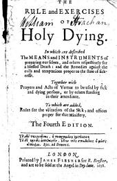 The Rule and Exercises of Holy Dying ... The Fourth Edition