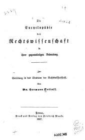 Die Encyclopädie der Rechtswissenschaft in ihrer gegenwärtigen Bedeutung: zur Einleitung in das Studium der Rechtswissenschaft
