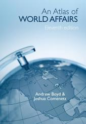 An Atlas of World Affairs: Edition 11